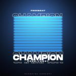 Freebeat:- Champion (Prod By Yussy)